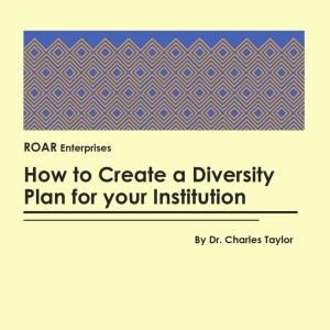 How To Create a Diversity Plan for Your Institution