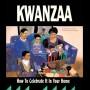 Kwanzaa: How To Celebrate It In Your Home by Kathleen M. Taylor and Charles A. Taylor
