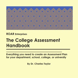 The College Assessment Handbook by Dr. Charles Taylor